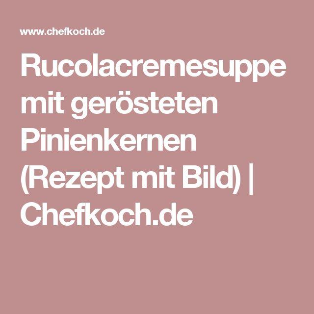 Rucolacremesuppe mit gerösteten Pinienkernen (Rezept mit Bild) | Chefkoch.de