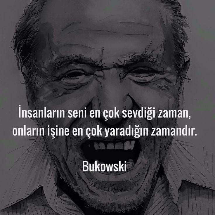 İnsanların seni en çok sevdiği zaman, onların işine en çok yaradığın zamandır. - Charles Bukowski