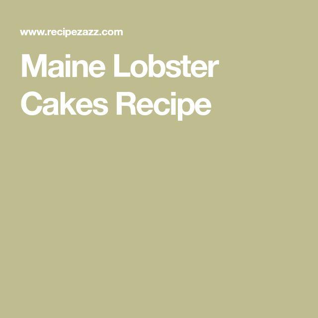 Maine Lobster Cakes Recipe