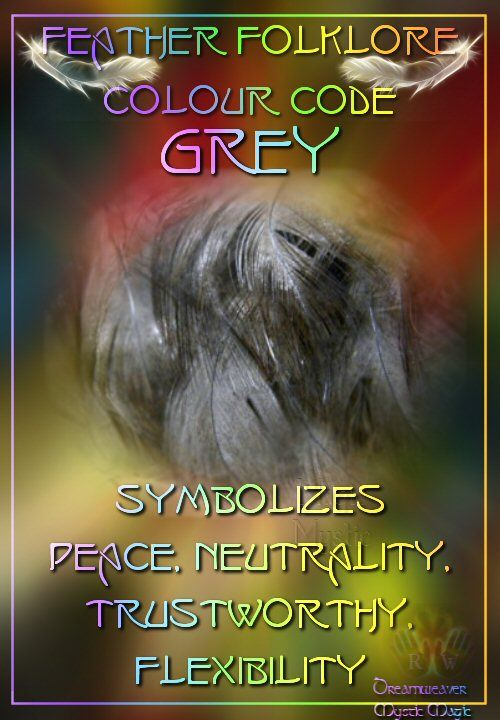 Grey Feathers - Symbolizes peace, neutrality, trustworthy, flexibility