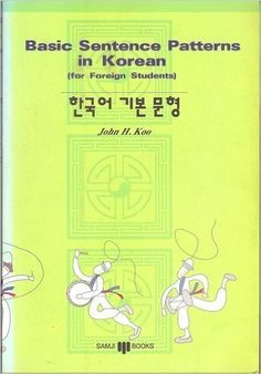 Basic Sentence Patterns in Korean (for Foreign Students) ... https://www.amazon.com/dp/8973580566/ref=cm_sw_r_pi_dp_x_qsNbAb3SSRAC2