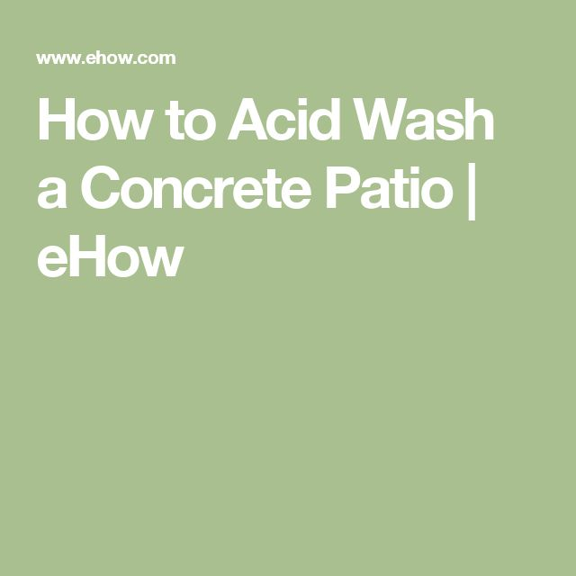 How to Acid Wash a Concrete Patio | eHow