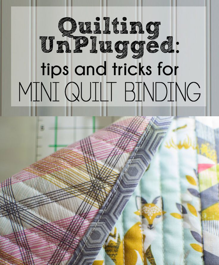 Quilting UnPlugged: Tips and Tricks for Mini Quilt Binding — SewCanShe | Free Daily Sewing Tutorials