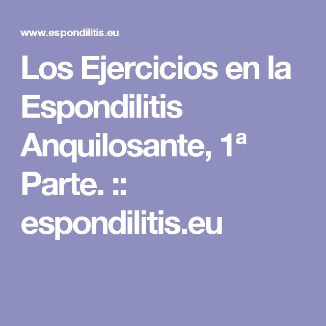 Los Ejercicios en la Espondilitis Anquilosante, 1ª Parte. :: espondilitis.eu