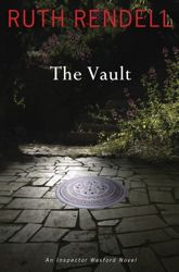 The Vault: An Inspector Wexford Novel  by Ruth Rendell -  Main Library PR6068.E63 V37 2011