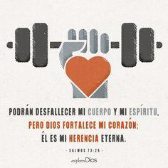 Podrán desfallecer mi cuerpo y mi espíritu, pero Dios fortalece mi corazón; él es mi herencia eterna. #Salmos 73:26 #Paz #Descanso #Amor #Confianza #Fe #Creer #Dios #Frases #Jesús #reflexión #Feliz #Amén #Jesus #Alma #Biblia #ExploraDios