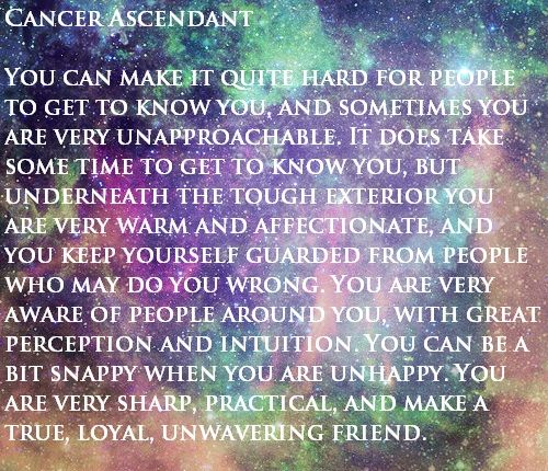 Cancer - you can make it quite hard for people to get to know you, but you are very warm and affectionate.