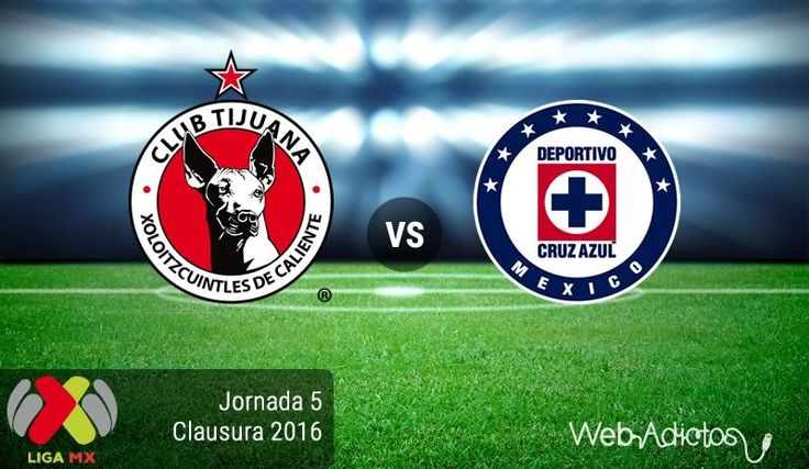 Tijuana vs Cruz Azul, Jornada 5 del Clausura 2016 ¡En vivo por internet! | Liga MX - https://webadictos.com/2016/02/05/tijuana-vs-cruz-azul-clausura-2016/?utm_source=PN&utm_medium=Pinterest&utm_campaign=PN%2Bposts