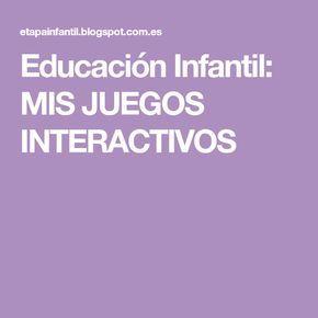 Educación Infantil: MIS JUEGOS INTERACTIVOS