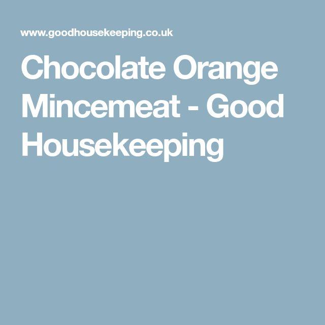 Chocolate Orange Mincemeat - Good Housekeeping