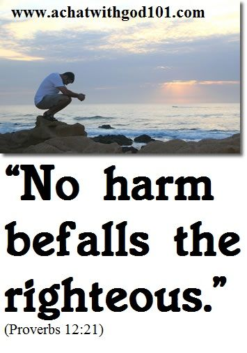 NO HARM BEFALLS THE RIGHTEOUS.