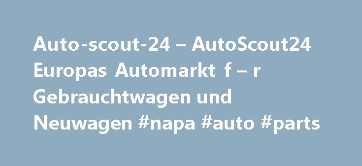 Auto-scout-24 – AutoScout24 Europas Automarkt f – r Gebrauchtwagen und Neuwagen #napa #auto #parts http://auto.remmont.com/auto-scout-24-autoscout24-europas-automarkt-f-r-gebrauchtwagen-und-neuwagen-napa-auto-parts/  #auto 24 # Auto-scout-24.de Web Analysis Server Location HTTP Headers Importance of this data: HTTP request is followed by headers sent in a response of http request. These headers were returned when we requested to open the site on our side. These headers are respected by…
