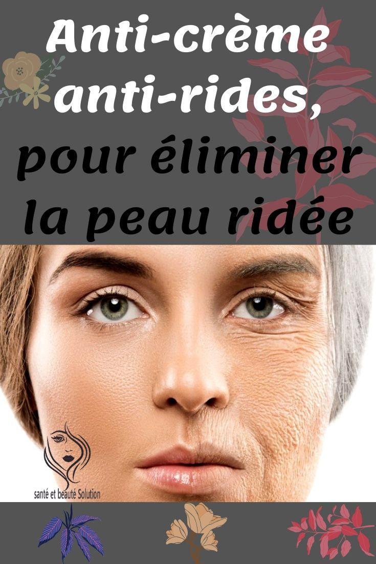 Anti Creme Anti Rides Pour Eliminer La Peau Ridee En 2020 Anti Rides Yeux Creme De Beaute Sante Et Beaute