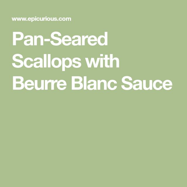 Pan-Seared Scallops with Beurre Blanc Sauce