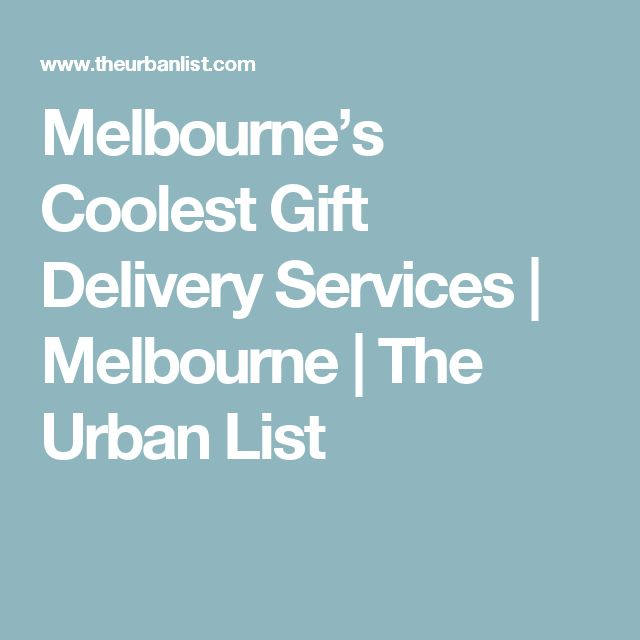 Melbourne's Coolest Gift Delivery Services | Melbourne | The Urban List