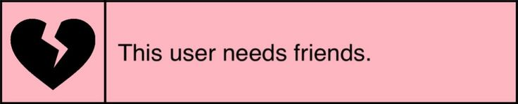 Or I just need my friend to like, yknow, live closer