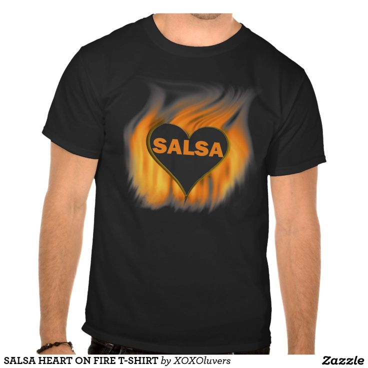 SALSA HEART ON FIRE T-SHIRT#zazzle #salsa #salsera #salsero #tshirts #dance #dancing #salsadancing
