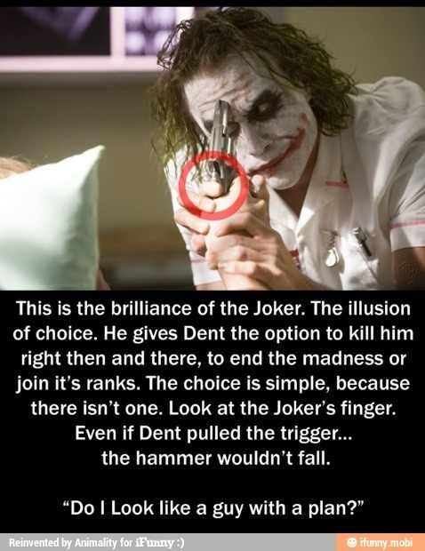 Although the joker was a twisted son of a bitch, he sure was one smart bastard.