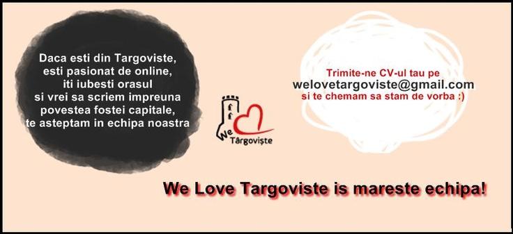 We Love Târgovişte se măreşte! Vino alături de noi!