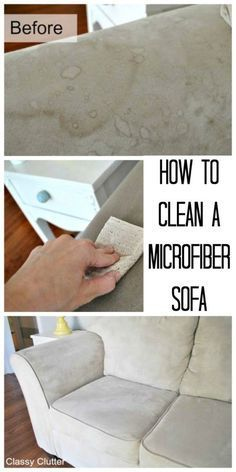 How to clean microfiber! This makes your sofa look brand new!   www.classyclutter.net