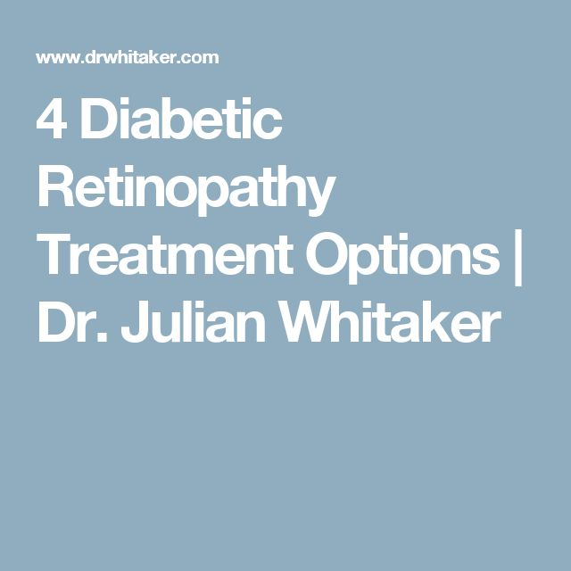 4 Diabetic Retinopathy Treatment Options | Dr. Julian Whitaker