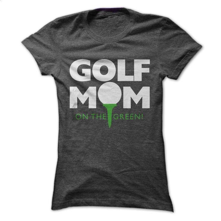 Golf Mom Tee T Shirts, Hoodies, Sweatshirts - #polo t shirts #personalized hoodies. ORDER NOW => https://www.sunfrog.com/Sports/Golf-Mom-Tee-Ladies.html?60505