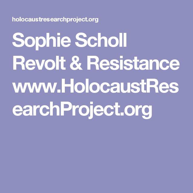 Sophie Scholl Revolt & Resistance www.HolocaustResearchProject.org