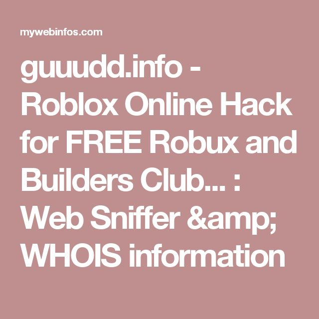 guuudd.info - Roblox Online Hack for FREE Robux and Builders Club... : Web Sniffer & WHOIS information