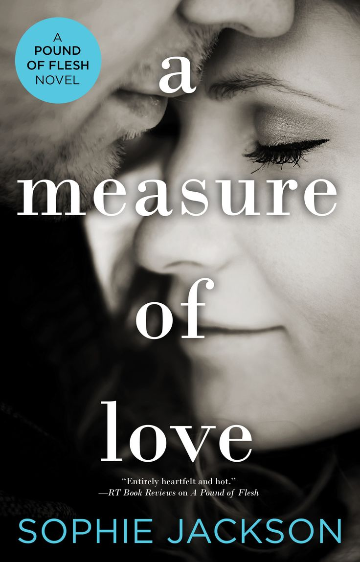 An Excerpt From Sophie Jackson's Newest Book, A Measure Of Love <3 This  Series