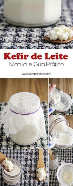 KEFIR DE LEITE - UM MANUAL BÁSICO de como cultivar Kefir de Leite  temperando.com #kefir #probiotico