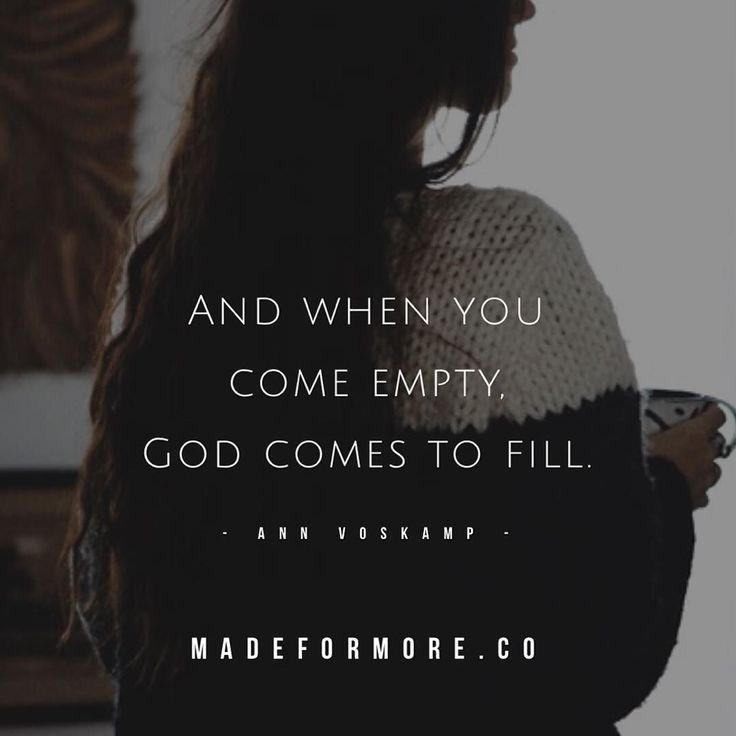 And when you come empty God comes to fill.