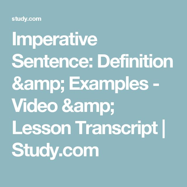Imperative Sentence: Definition & Examples - Video & Lesson Transcript | Study.com