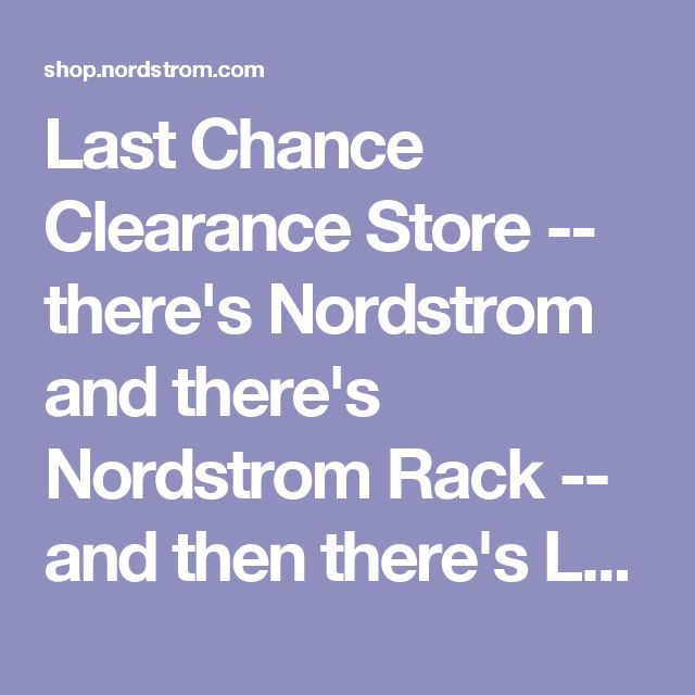 Last Chance Clearance Store -- there's Nordstrom and there's Nordstrom Rack -- and then there's Last Chance, where the merchandise that doesn't sell or gets returned lands at bargain basement prices. There's only one location in the whole country and it's right here in Central Phoenix, located in the basement (of course) at the Colonade Shopping Mall.