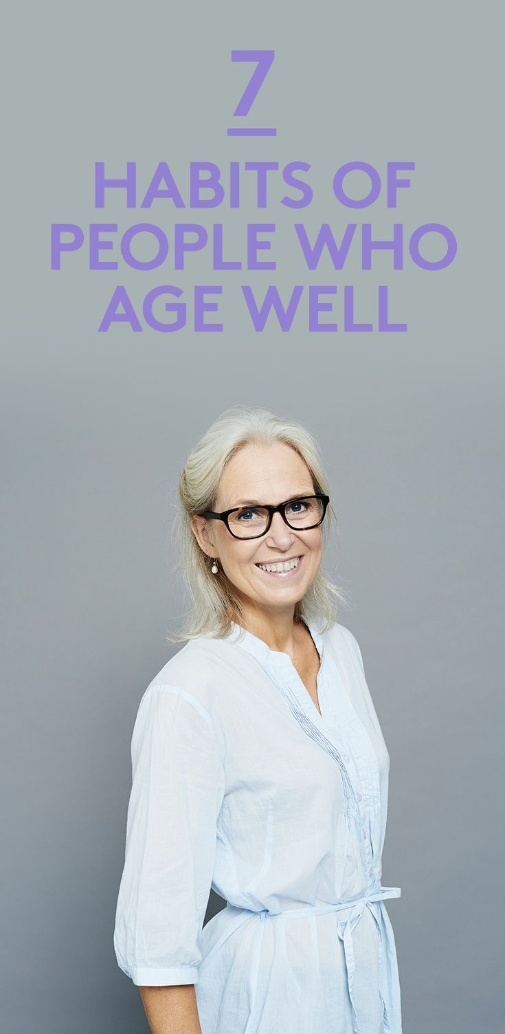 "7 Habits of People Who Age Well | Exercise, diet—even attitude—can be as important as genetics when it comes to growing old gracefully. ""Old age,"" as Bette Davis once said, ""is no place for sissies."" But that doesn't mean you need to chicken out. Sure, growing older affects nearly every part of your body—including your hair, skin, heart, muscles, and more—but aging well may be as simple as adopting these (mostly) easy everyday habits."