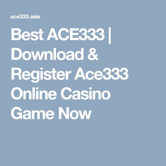 Best ACE333 | Download & Register Ace333 Online Casino Game Now