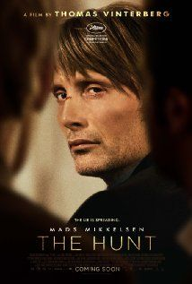 The Hunt (Jagten) ThomasVinterberg.  A teacher (Mads Mikkelsen) lives a lonely life, all the while struggling over his son's custody. His life slowly gets better as he finds love and receives good news from his son, but his new luck is about to be brutally shattered by an innocent little lie.