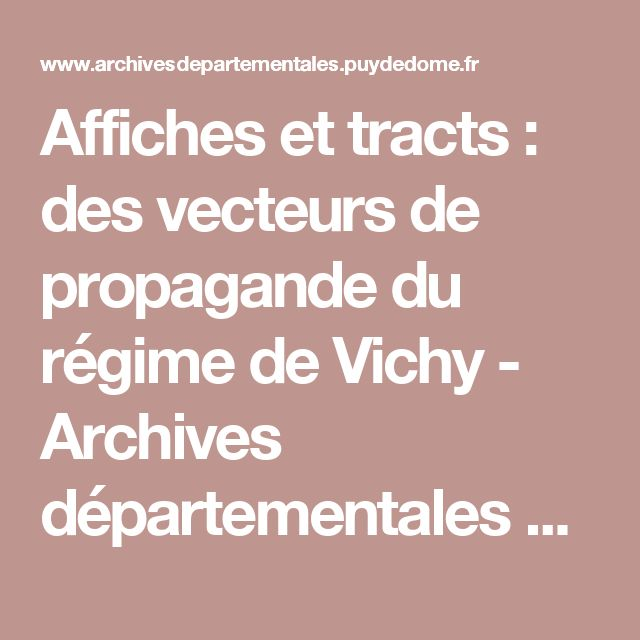 Affiches et tracts : des vecteurs de propagande du régime de Vichy - Archives départementales du Puy-de-Dôme