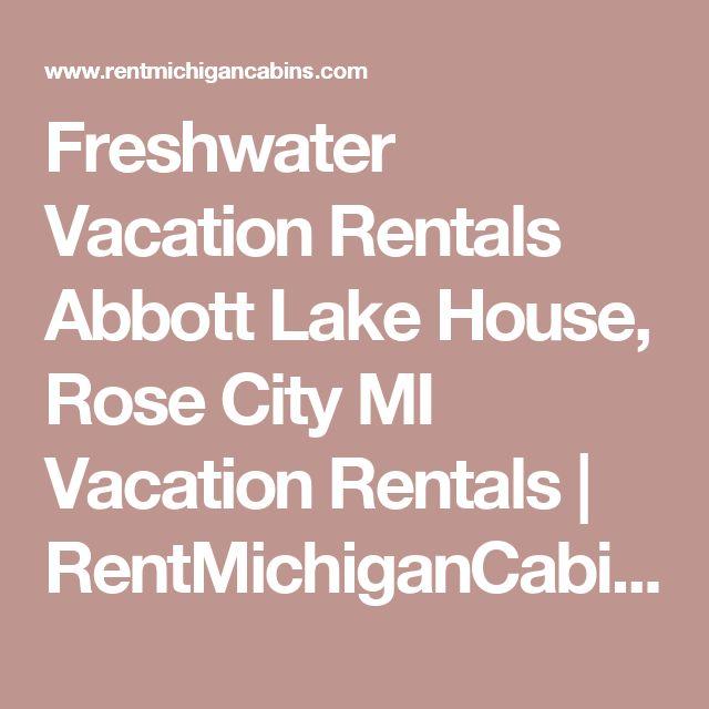Freshwater Vacation Rentals Abbott Lake House, Rose City MI Vacation Rentals | RentMichiganCabins.com