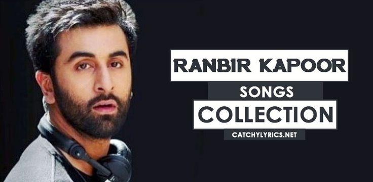 Top 37 Ranbir Kapoor Songs List - All New Movie Hit Songs ...
