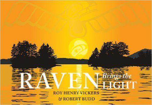 Raven Brings the Light: Roy Henry Vickers, Robert Budd: 9781550175936: Books - Amazon.ca