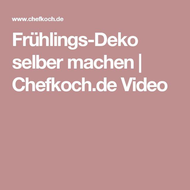 Frühlings-Deko selber machen | Chefkoch.de Video