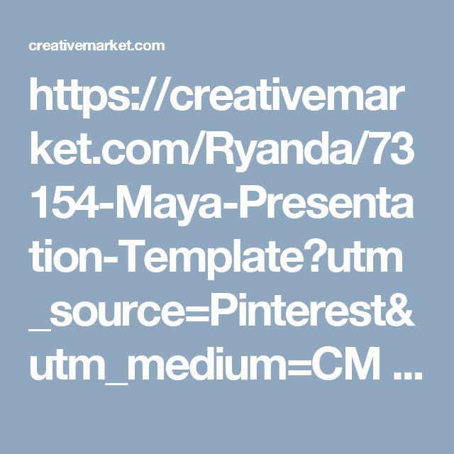 https://creativemarket/ryanda/73154-maya-presentation-template, Presentation templates
