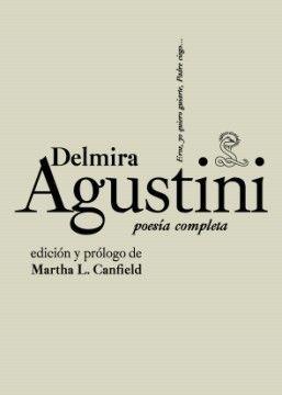 Poesía completa / Delmira Agustini ; edición y prólogo de Martha L. Canfield