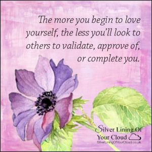 The more you begin to love yourself, the less you'll look to others to validate, approve of, or complete you. ~Mandy Hale..._More fantastic quotes on: https://www.facebook.com/SilverLiningOfYourCloud  _Follow my Quote Blog on: http://silverliningofyourcloud.wordpress.com/