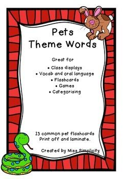 A cute set of 13 common PETS  words.* 13 words * great for displays and word walls* can be used for games or oral language work* can be used for literacy centers (ie count the syllables)* can be used for sorting and categorising Prefer a different font?