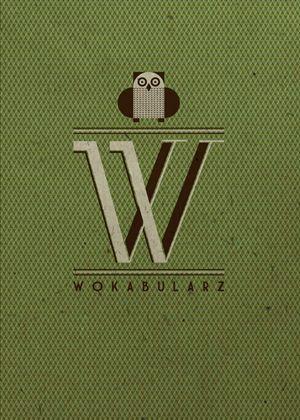 Wokabularz – elementarz językowy, tekst Magdalena Skrzeczkowska, ilustracje Karolina Kotowska; do pobrania: http://etnograficzna.pl/projekty/wokabularz