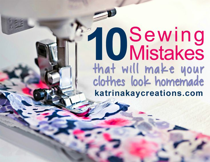 10 sewing mistakes that will make your clothes look homemade