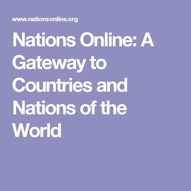 Nations Online: A Gateway to Countries and Nations of the World