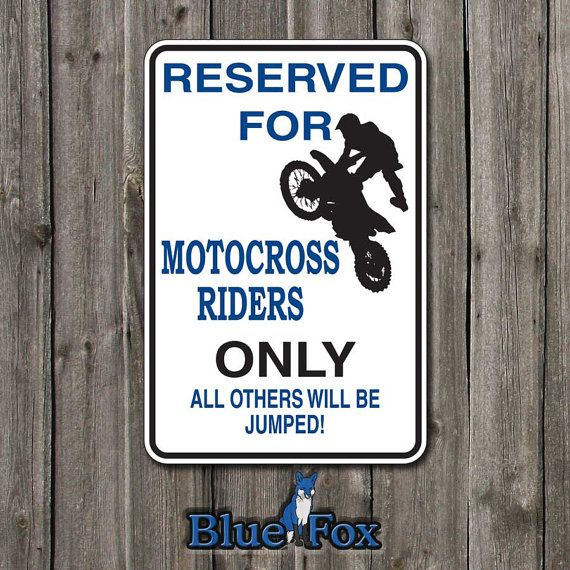 Hey, I found this really awesome Etsy listing at https://www.etsy.com/listing/121980424/motocross-riders-only-metal-parking-sign