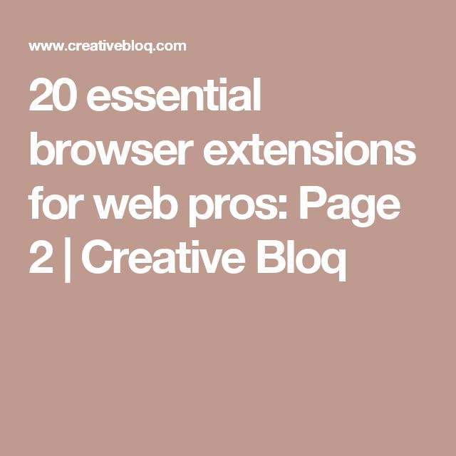 20 essential browser extensions for web pros: Page 2 | Creative Bloq